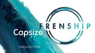 Frenship e Emily Warren - Capsize (Legendado)
