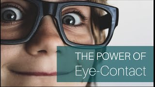 The Power Of Eye-Contact In A Conversation