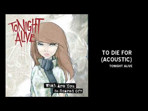 tonight-alive-to-die-for-acoustic-3sweetsugarhoney3