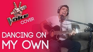 Dancing On My Own - Robyn/Calum Scott/Paxton Ingram (The Voice) | short COVER | ACOUSTIC version