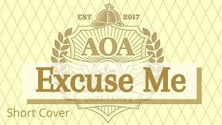 [ SHORT Cover ] AOA - Excuse Me