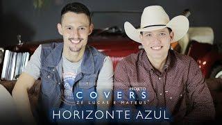 Zé Lucas e Mateus - Horizonte Azul (Vídeo Cover)
