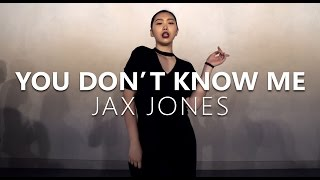 JAX JONES - YOU DON'T KNOW ME(ft.RAYE) / Choreography . HANNA