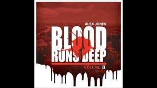 13. Alex Jones - Blood Runs Deep Feat. Gargoyle