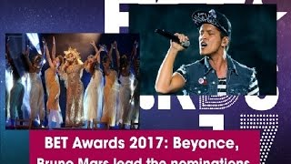 BET Awards 2017: Beyonce, Bruno Mars lead the nominations - Hollywood News