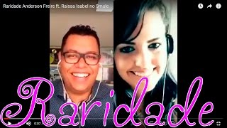 Raridade Anderson Freire ft. Raissa Isabel no Smule width=