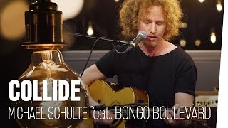 Collide - Michael Schulte (UNVERÖFFENTLICHT) #BongoBoulevard Bonus-Track