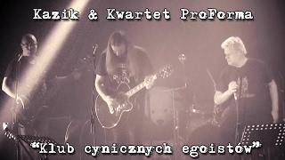 Kazik & Kwartet ProForma - Live. Klub cynicznych egoistów (2017)