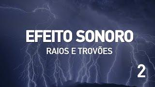 Efeito Sonoro - Raios e Trovoes 2