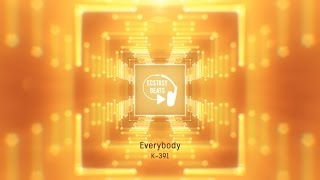 K 391 - Everybody 【Saxophone House】