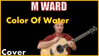 Color Of Water Cover by M Ward
