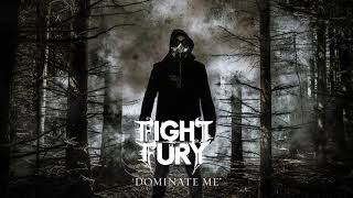 Fight The Fury: Dominate Me (Official Audio)