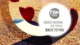 George Whyman feat Vatiché - Back To You (Official)