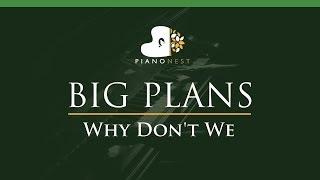 Why Don't We - BIG PLANS - LOWER Key (Piano Karaoke / Sing Along)