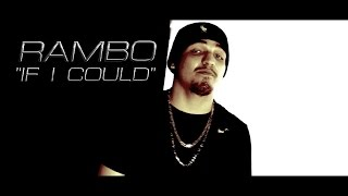 Rambo - If I Could ۩ (Official Music Video)