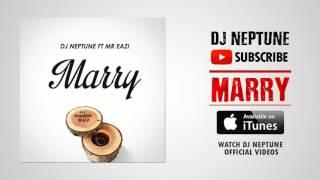 DJ Neptune feat. Mr Eazi - Marry (Official Audio)