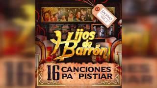 Los Hijos De Barron - Te Compro (En Vivo 2016)