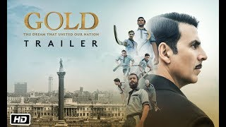 Gold Theatrical Trailer , Akshay Kumar , Mouni , Kunal , Amit, Vineet, Sunny,  15th August 2018