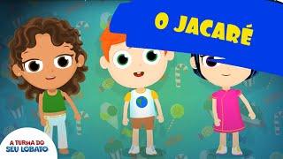A Turma do Seu Lobato - O Jacaré (Música Infantil)