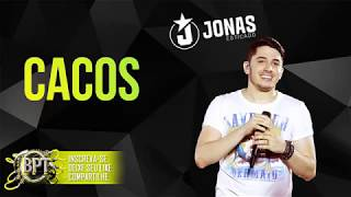 Jonas Esticado - Cacos - Musica nova