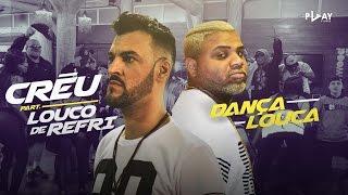 MC Créu part. Louco de Refri - Dança Louca (Clipe Oficial)