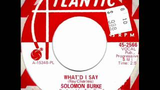 What'd I Say by Solomon Burke on Mono 1968 Atlantic 45.