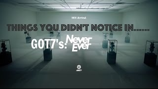 "Things you didn't Notice in GOT7 ""Never Ever"" TRAILER"