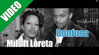 Mils ft Loreta - Confusa