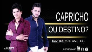 Davi Bueno e Gabriell - Capricho ou Destino?