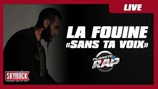 """La Fouine """"Sans ta voix"""" en live #PlanèteRap"""