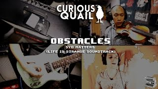 Curious Quail - Obstacles (Syd Matters / Life is Strange Soundtrack Cover)