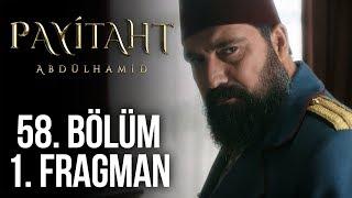 Payitaht Abdülhamid 58. Bölüm 1. Tanıtım (Her Cuma 20:00'de!)