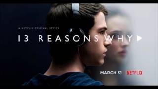 The Moth & The Flame   Young & Unafraid Audio 13 REASONS WHY   1X01   SOUNDTRACK