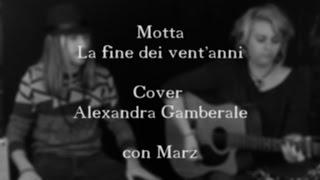 Motta - La fine dei vent'anni (Cover di Ale & Marz)