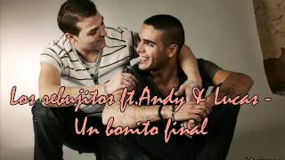Los rebujitos ft. Andy & Lucas - Un bonito final