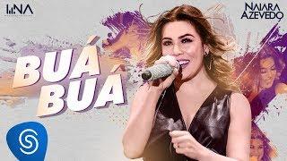 Naiara Azevedo - Buá Buá (Ao Vivo)