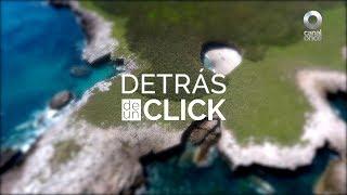 Detrás de un Click, nueva serie de Canal Once