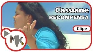 Cassiane - Recompensa (Clipe Oficial MK Music)