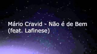 Mário Cravid - Não é de Bem (feat. Lafinese)