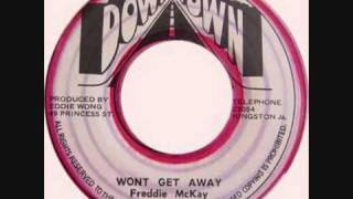 Freddie Mckay - Wont Get Away