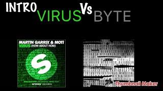 Intro Virus vs byte (martin garrix mashup 2017 )