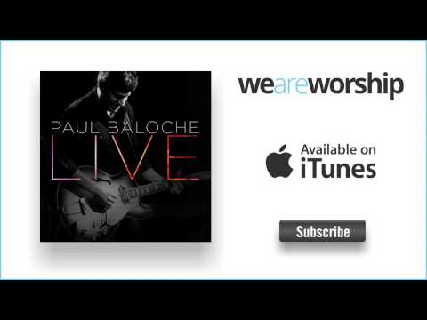 paul-baloche-god-my-rock-weareworshipmusic
