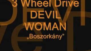 3 Wheel Drive: Devil Woman - 01v.