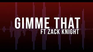 Adam Saleh - Gimme That ft. Zack Knight (Official Lyric Video)