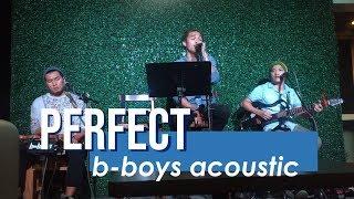 PERFECT - Ed Sheeran (BBOYS acoustic cover)