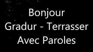 Gradur - Terrasser Paroles/Lyrics