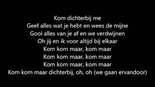 Jan Smit & Broederliefde  - Kom dichterbij me (Lyrics)