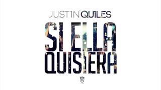 Si el la quisiera Justin  Quiles letra
