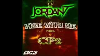 Jordan T (Feat. CP2) - Vibe With Me