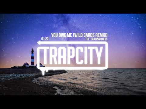 The Chainsmokers - You Owe Me (Wild Cards Remix)
